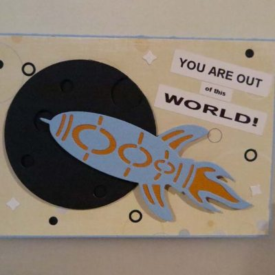 YOU ARE OUT of this WORLD! Card